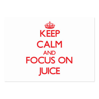 Keep Calm and focus on Juice Business Cards