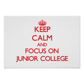 Keep Calm and focus on Junior College Posters