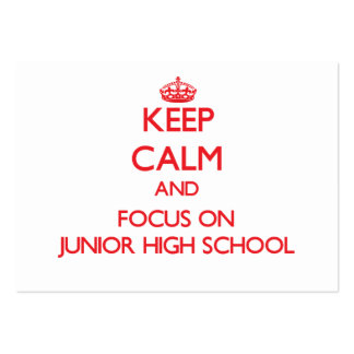 Keep Calm and focus on Junior High School Pack Of Chubby Business Cards