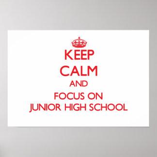 Keep Calm and focus on Junior High School Print