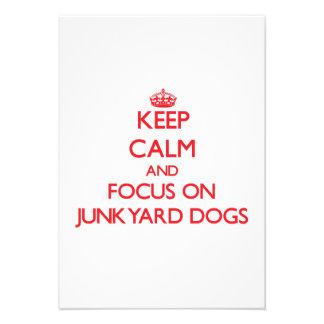 Keep Calm and focus on Junkyard Dogs Custom Announcement