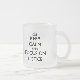 Keep Calm and focus on Justice Frosted Glass Coffee Mug