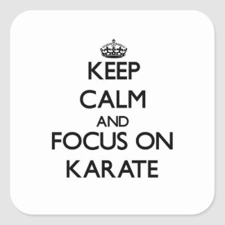 Keep Calm and focus on Karate Square Sticker