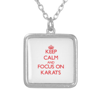 Keep Calm and focus on Karats Pendant