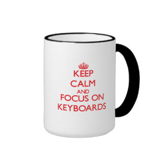 Keep Calm and focus on Keyboards Coffee Mug