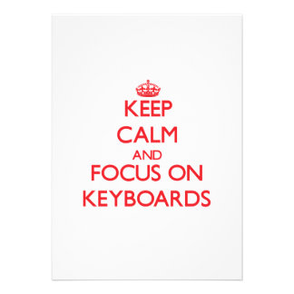 Keep Calm and focus on Keyboards Invitations