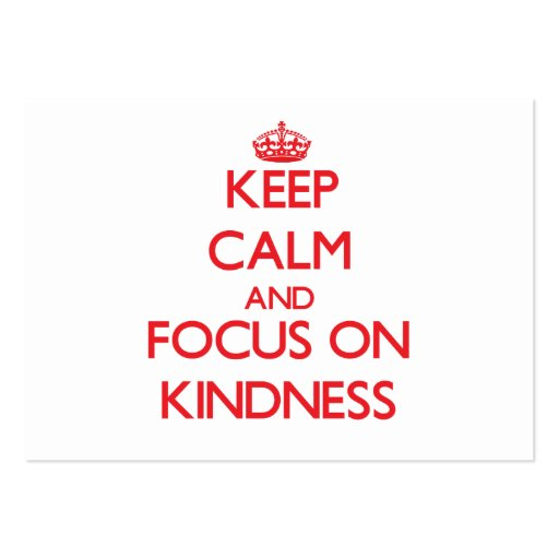 Keep Calm and focus on Kindness Business Card