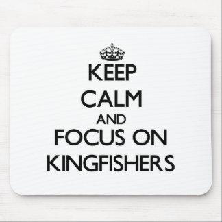 Keep Calm and focus on Kingfishers Mousepad