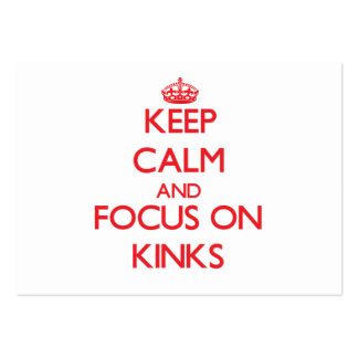 Keep Calm and focus on Kinks Pack Of Chubby Business Cards