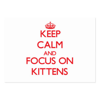 Keep Calm and focus on Kittens Business Card