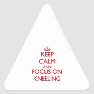 Keep Calm and focus on Kneeling Triangle Sticker