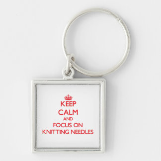 Keep Calm and focus on Knitting Needles Keychain