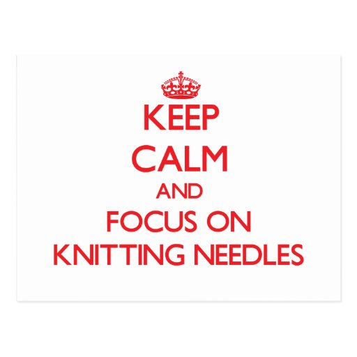 Keep Calm and focus on Knitting Needles Post Card