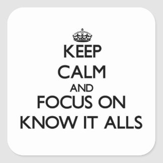 Keep Calm and focus on Know It Alls Stickers