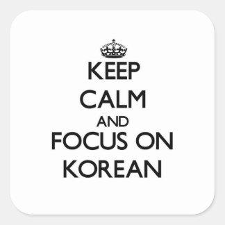 Keep Calm and focus on Korean Square Sticker