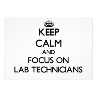 Keep Calm and focus on Lab Technicians Invitations