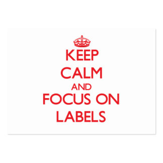 Keep Calm and focus on Labels Business Cards