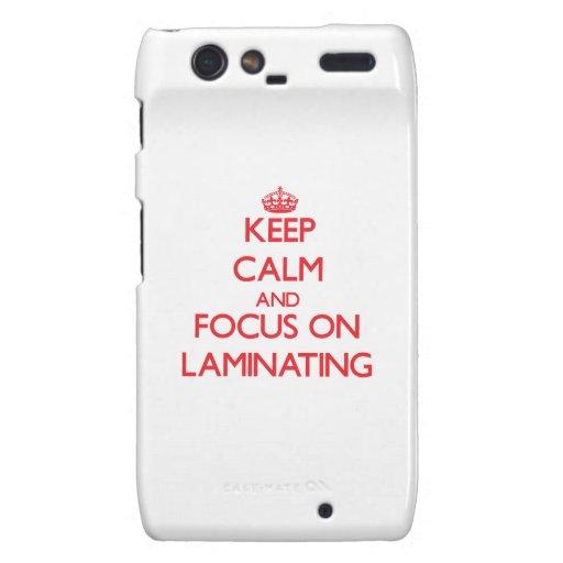 Keep Calm and focus on Laminating Droid RAZR Case