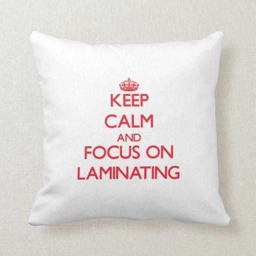 Keep Calm and focus on Laminating Throw Pillows