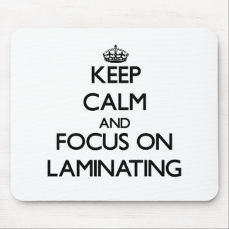 Keep Calm and focus on Laminating Mousepad
