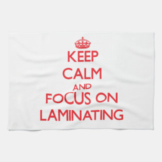 Keep Calm and focus on Laminating Towels