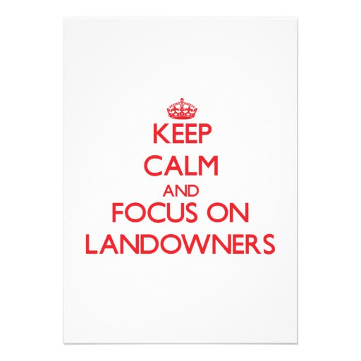 Keep Calm and focus on Landowners Personalized Invitations