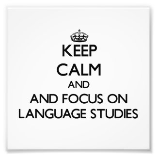 Keep calm and focus on Language Studies Photo