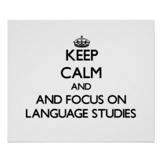 Keep calm and focus on Language Studies Poster