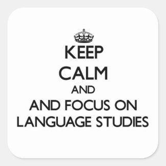 Keep calm and focus on Language Studies Square Sticker