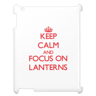 Keep Calm and focus on Lanterns Cover For The iPad