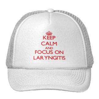Keep Calm and focus on Laryngitis Trucker Hat