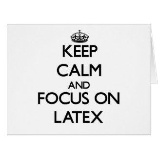 Keep Calm and focus on Latex Card