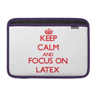 Keep Calm and focus on Latex MacBook Sleeve