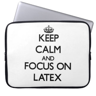 Keep Calm and focus on Latex Laptop Computer Sleeves