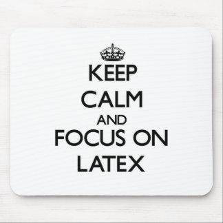 Keep Calm and focus on Latex Mousepad