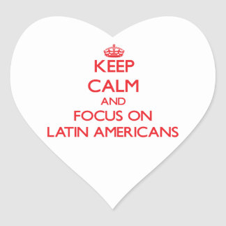 Keep Calm and focus on Latin Americans Sticker