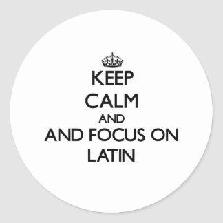 Keep calm and focus on Latin Sticker