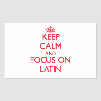 Keep Calm and focus on Latin Rectangle Sticker