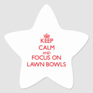 Keep calm and focus on Lawn Bowls Star Stickers