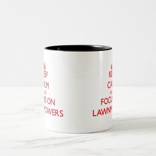 Keep Calm and focus on Lawnmowers Coffee Mugs