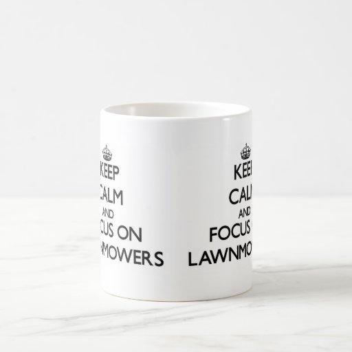 Keep Calm and focus on Lawnmowers Mug