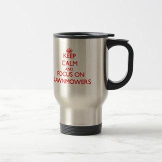 Keep Calm and focus on Lawnmowers Stainless Steel Travel Mug