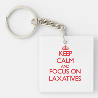 Keep Calm and focus on Laxatives Square Acrylic Keychains