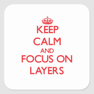 Keep Calm and focus on Layers Stickers