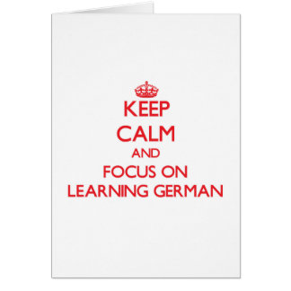 Keep Calm and focus on Learning German Card
