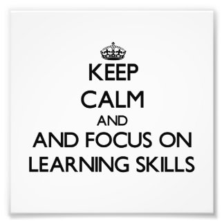 Keep calm and focus on Learning Skills Photo