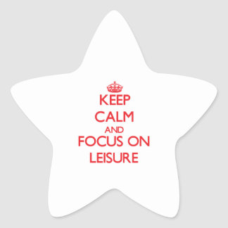 Keep Calm and focus on Leisure Star Sticker