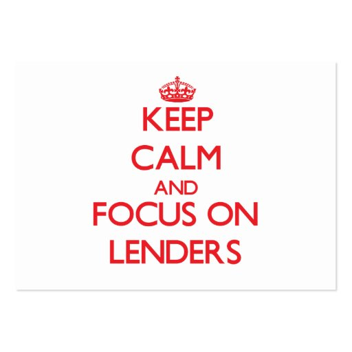 Keep Calm and focus on Lenders Business Card