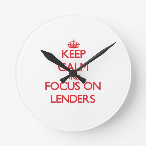 Keep Calm and focus on Lenders Round Clocks