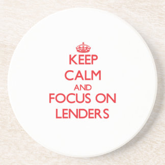 Keep Calm and focus on Lenders Drink Coaster